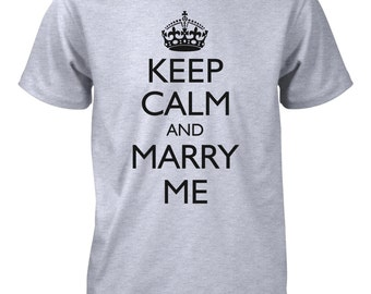 Keep Calm and Marry Me Funny Wedding Proposal Engagement T-Shirt for Men