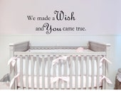 We made a wish and you came true Wall Decal