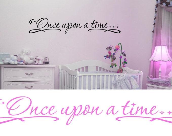 Once upon a time ... Wall Decal Mural Custom NURSERY Vinyl sticker home decor child girl boy baby princess fairy story