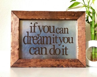 Wooden Signs With Quotes, If You Can Dream It You Can Do It, Inspirational Quote Sign, Walt Disney Quote, Gift For Graduate, Rustic Sign