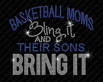Custom Basketball Moms Bling It And Their Sons Bring It Hotfix Rhinestone Bling Iron on Heat Tshirt Transfer