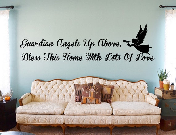 guardian angels up above bless this home with lots of love
