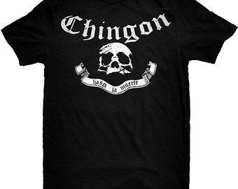Chingon Hasta La Muerte Funny Mexican Pride T-Shirt