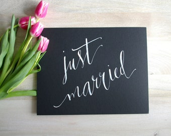 Hand Lettered JUST MARRIED Calligraphy Sign for Wedding 11x14