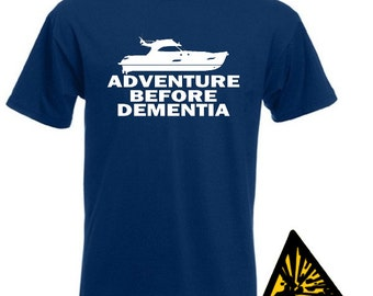 Yacht Adventure Before Dementia T-Shirt Joke Funny Tshirt Tee Shirt Boat Sailing