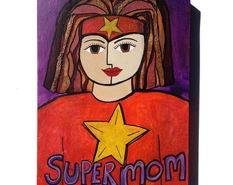 Supermom - Mom Art, Strong Woman Whimsical Art, Fun Mom Gift, 11 x 14 Original Mixed Media Art , Super Hero Mom, Red, Yellow Star