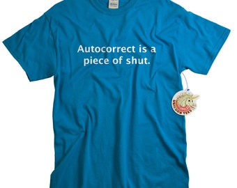 Funny smartphone t shirt autocorrect is a piece of shut shirt for men women cell phone gift funny tees