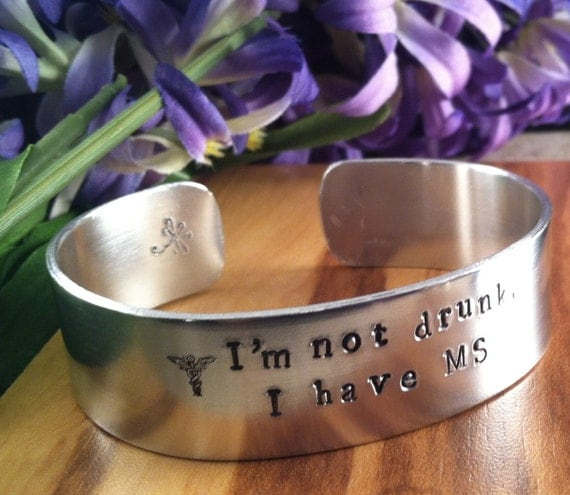 MS Awareness Cuff,I'm not Drunk, I have MS, personalized cuff, hand stamped, Medical ID symbol, hand stamped dragonfly,hand stamped ribbon