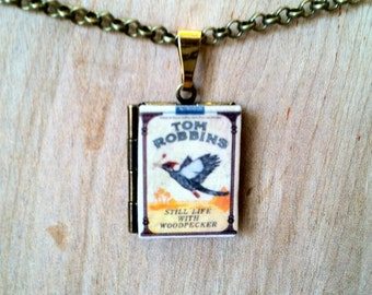 Still Life With Woodpecker - Tom Robbins - Literary Locket - Book Cover Locket Necklace
