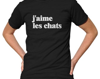 J'aime Les Chats TShirt - French I Love Cats TShirt - Mens and Ladies Sizes Small-3X - (Please see SIZING CHART in Item Details)