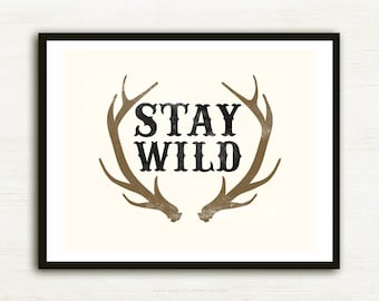 "Stay Wild - 8x10"" on A4. Bohemian quote with deer antlers."