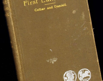 First Latin Book 1899 Hardcover Reference William Collar,  M. Grant Daniell Ginn & Company Boston USA