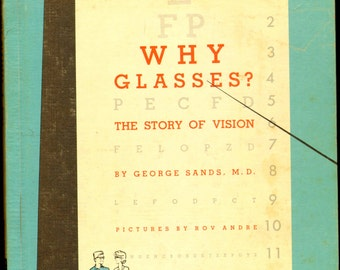 Why Glasses? George Sands M.D.  Illustrated 1966 Hardcover Children's Medical Book