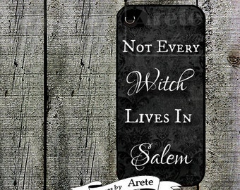 Not Every Witch Lives in Salem Phone Case for iPhone 4 4s 5 5s 5c SE 6 6s 7  6 6s 7 Plus Galaxy s4 s5 s6 s7 Edge