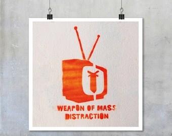 Stencil Graffiti Print: Weapon of Mass Distraction street art television tv 12x12 15x15 18x18 22x22 square big print poster wall home decor