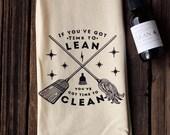 Time to Lean, Time to Clean - Organic Cotton Floursack Tea Towel - Eco-Friendly