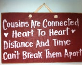Cousins connected heart to heart Distance time cant break apart sign