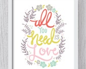 All You Need Is Love Art Print Digital File