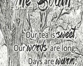 The South ~ Our tea is sweet, our words are long. Printable - PDF Digital File in 4 Sizes (4x6, 5x7, 8x10, 11x14) - FourHappyFaces