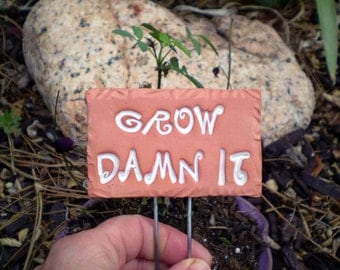 Garden Sign, Grow Damn It,  Houseplant Marker, Plant Poke, Gardener Gift