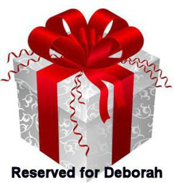 Reserved for Deborah - do not purchase if you are not Deborah