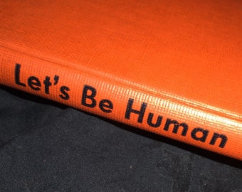 1947 Let's Be Human Book