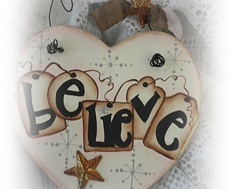 Believe, Heart Hand Painted Wood Ornament,Gift, Collectible, Package Tie On, ECS, CSSTeam