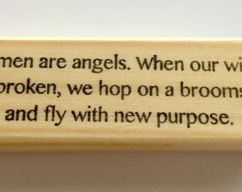 Mounted Rubber Stamp - WOMEN ARE ANGELS When Our Wings Are Broken We Hop On A Boomstick - Resilient Humor - Altered Attic - aa-300-m