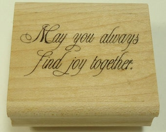 May You Always Find Joy Together Wood Mounted Rubber Stamp