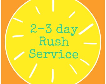 rush service - includes 2-3 work day processing time