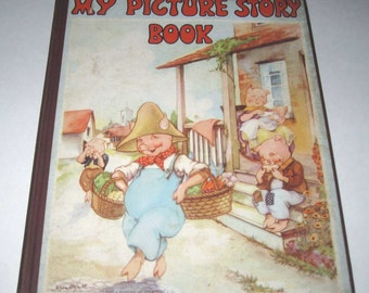 My Picture Story Book Vintage 1930s Platt & Munk Children's Book by Watty Piper with Mother Goose, Animals, Objects