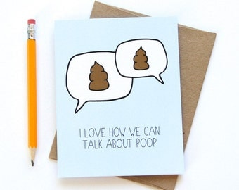 Funny Friendship Card - Best Friend Card - I Love How We Can Talk About Poop