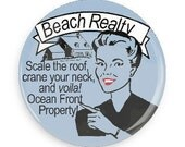 Funny Realtor Fridge Magnet or Realtor Pinback your choice!