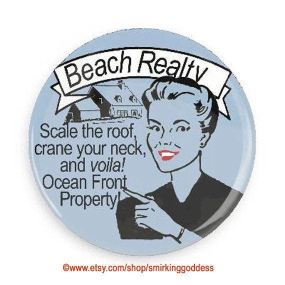 Funny Realtor Fridge Magnet or Realtor Pinback your choice!