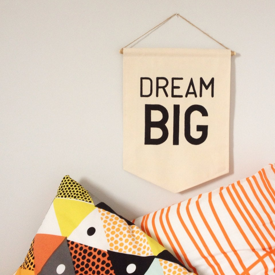 Quote wall banner 39 dream big 39 a perfect thought by for Room decor hanging
