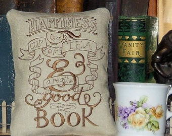 Happiness Is A Cup of Tea And A Really Good Book Small Embroidered Pillow