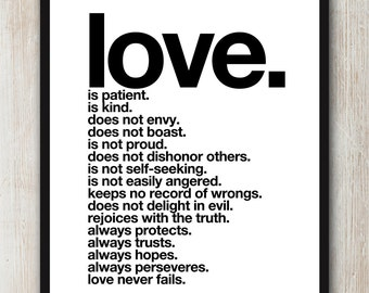 16x20 inch on A2 - Love is Patient Love Is Kind - Bible Love Quote (in Black and White)