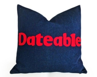 DATEABLE Pillow, Man Cave Pillows, Funny Pillow Talk, Unique Word Text Cushion Covers, Dorm Decor, Inspired by Undateable TV Show  20x20