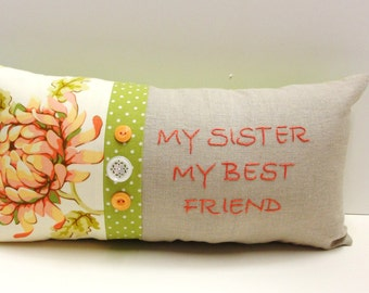 "Hand embroidered pillow ""My Sister My Best Friend"" embroidered in salmon on natural linen with large flower print and buttons READY TO SHIP"