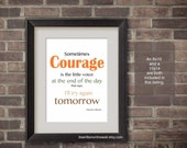 Sometimes Courage is the Little Voice-Thomas S Monson Quote Orange 8x10 and 11x14 Print
