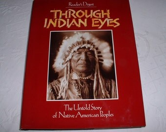 Readers Digest Through Indian Eyes The Untold Story of Native American Peoples REDUCED SALE