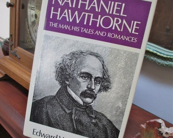 Nathaniel Hawthorne, 1989  Edward Wagenknecht   Biography. Psychographic Analysis. Romances. Literature. American. New England. Classic .