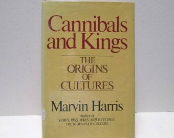 Sociology Book CANNIBALS and KINGS Origins of Cultures 1st Edition Collectible Sociology Anthropology Hardback Book Tribal Head Hunters