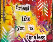 "Timeless Friend 8""x10 Mixed Media Art Print, Friendship Art, Unframed Art, Mixed Media Art with Words"