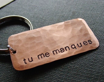 READY TO SHIP - I Miss You Key Chain, Tu Me Manques, Hammered Copper, Hand Stamped, Long Distance Boyfriend Girlfriend Gift, Valentines Day