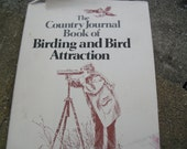 The Country Journal Book of Birding and Bird Attraction