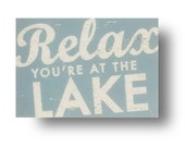 Relax, You're at the Lake rustic wooden sign 7 x 10