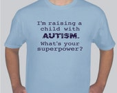 I'm Raising a Child with Autism Awareness T-Shirt for Parent or Teacher