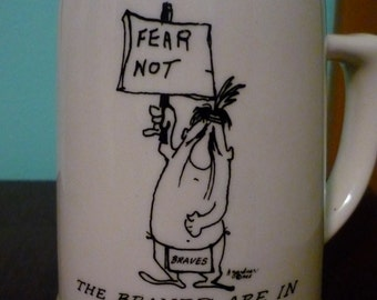 "Vintage 1955 Large Ceramic ""Fear not the Braves are in"" Mug"