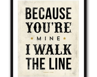 Walk The Line - 8x10 inches on A4. Johnny Cash music lyrics typography poster.